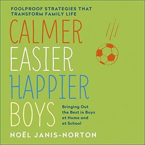 Calmer, Easier, Happier Boys: The revolutionary programme that transforms family life