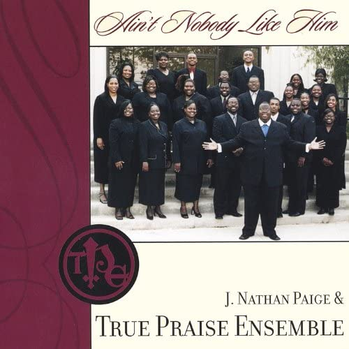 J. Nathan Paige & True Praise Ensemble