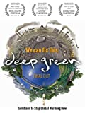 'DEEP GREEN: Solutions To Stop Global Warming Now' (FINAL CUT)