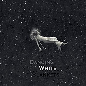 Dancing White Blankets [Electronic]