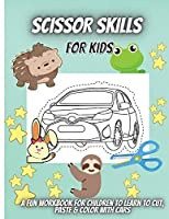 Scissor Skills For Kids: A Fun Cutting Practice Activity Book for Toddlers and Kids ages 3-5: Scissor Practice for Preschool ... 30 Pages of Fun Cars, Shapes and Patterns