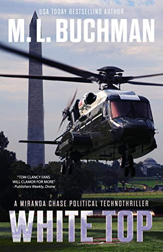 White Top: a political technothriller (Miranda Chase Book 8) by [M. L. Buchman]