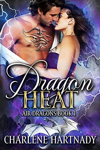 Dragon Heat (Air Dragons Book 1) by [Charlene Hartnady]