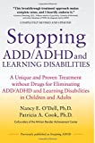 Stopping ADD/ADHD and Learning Disabilities: A Unique and Proven Treatment without Drugs for Eliminating ADD/ADHD and Learning Disabilities in Children and Adults