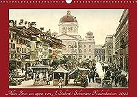 Altes Bern um 1900CH-Version (Wandkalender 2022 DIN A3 quer): Kalender mit Reprofotografien antiquarischer Postkarten aus Bern um 1900 (Monatskalender, 14 Seiten )