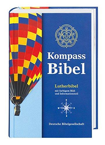 Kompass Bibel: Lutherbibel mit farbigem Bild- und Informationsteil. Mit Apokryphen