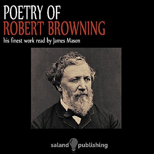 Poetry Of Robert Browning                   By:                                                                                                                                 Robert Browning                               Narrated by:                                                                                                                                 James Mason                      Length: 49 mins     Not rated yet     Overall 0.0