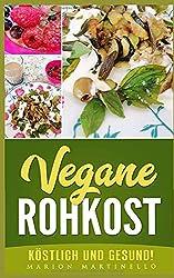 Vegane Rohkost - köstlich und gesund!