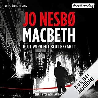 Macbeth     Blut wird mit Blut bezahlt              Autor:                                                                                                                                 Jo Nesbø                               Sprecher:                                                                                                                                 Wolfram Koch                      Spieldauer: 21 Std. und 23 Min.     271 Bewertungen     Gesamt 3,5