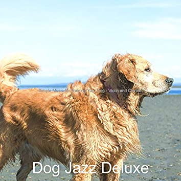 Simple Music for Training Your Dog - Violin and Clarinet