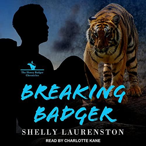 Breaking Badger: Honey Badger Chronicles Series, Book 4