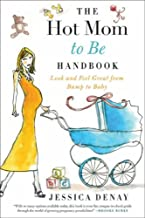 Best the hot mom to be handbook Reviews