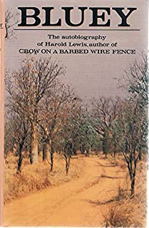 Bluey: The autobiography of Harold Lewis, author of Crow on a barbed wire fence