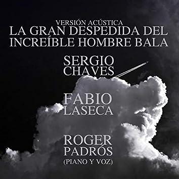 La gran despedida del increíble hombre bala (con Fabio Laseca y Roger Padrós)