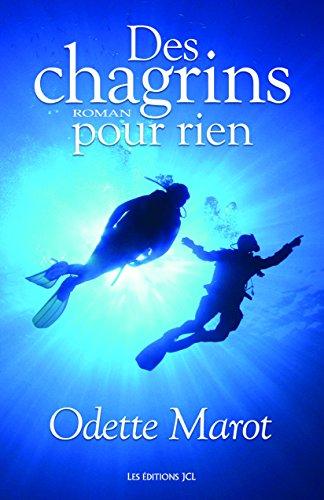 Des chagrins pour rien (French Edition)