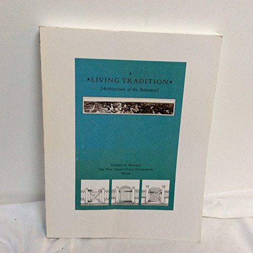 A Living Tradition Architecture Of The Bahamas By Stephen A Mouzon 2007 12 25