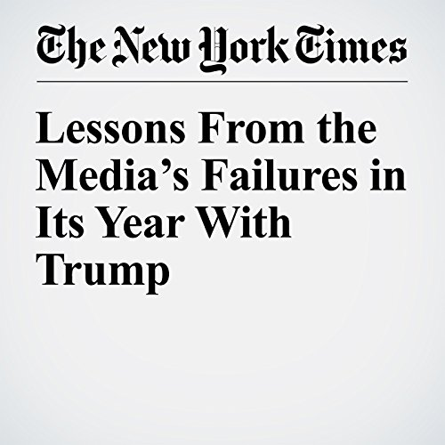 Lessons From the Media's Failures in Its Year With Trump copertina