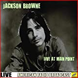 Jackson Browne - Live At Main Point (Live)