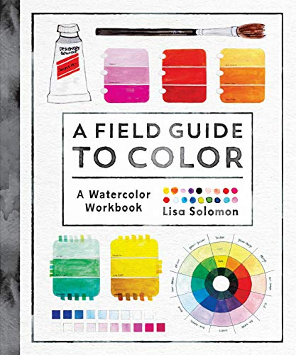 Compare Textbook Prices for A Field Guide to Color: A Watercolor Workbook Workbook Edition ISBN 9781611806120 by Solomon, Lisa