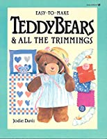Easy-To-Make Teddy Bears & All the Trimmings (Easy-To-Make) 0913589403 Book Cover