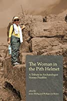 The Woman in the Pith Helmet: A Tribute to Archaeologist Norma Franklin