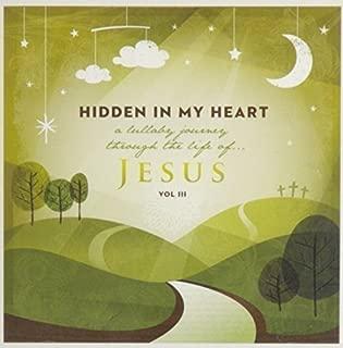 Hidden in My Heart, Volume III, A Lullaby Journey Through The Life Of Jesus by Scripture Lullabies (2013-08-03)
