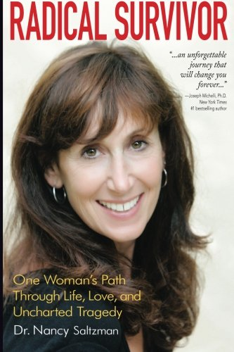 Book: Radical Survivor - One Woman's Path Through Life, Love, and Uncharted Tragedy by Nancy Saltzman