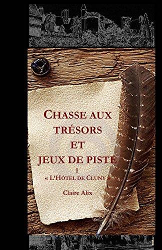 Chasse aux trésors et jeux de piste: L'Hôtel de Cluny, Paris (French Edition)