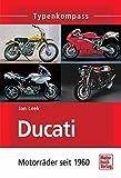 Ducati: Motorräder seit 1960 - Jan Leek