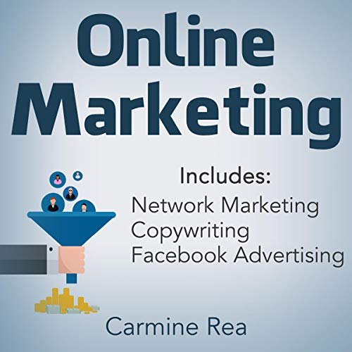 Online Marketing     This Book Includes: Network Marketing, Copywriting, Facebook Advertising (with Tips About Social Media Marketing, How to Create a Profitable Business)              By:                                                                                                                                 Carmine Rea                               Narrated by:                                                                                                                                 Mike Davis                      Length: 2 hrs and 23 mins     Not rated yet     Overall 0.0