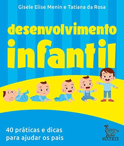 Desenvolvimento infantil: 40 práticas e dicas para ajudar os pais