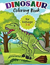 Dinosaur Coloring Book For Kids 3-8: Big Dinosaur Coloring Book Great Gift For Toddlers Boys Girls