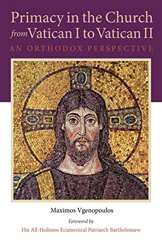 Vgenopoulos, M: Primacy in the Church from Vatican I to Vati (NIU Series in Orthodox Christian Studies)