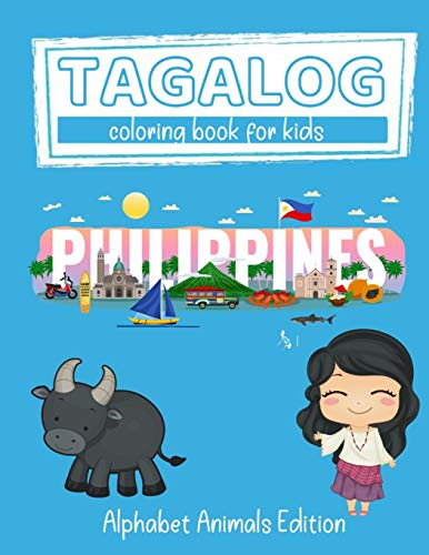 Tagalog Coloring Book for Kids: Alphabet Animals Edition: Learn Filipino Language through Relaxing Coloring of Cute Animals   Filipino Alphabet Book ... Beginners   English to Tagalog Translation