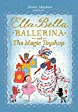 Ella Bella Ballerina and the Magic Toyshop (English Edition)