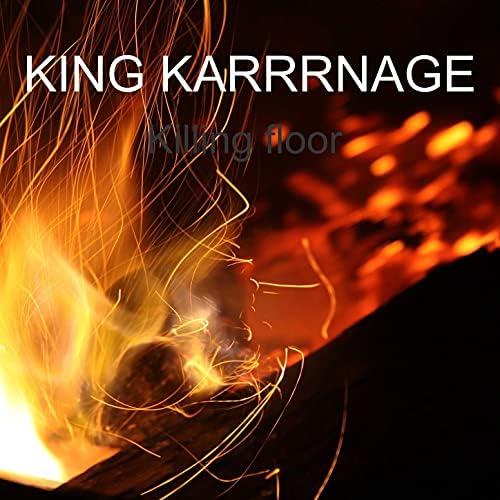 KING KARRRNAGE