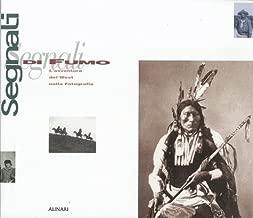 Segnali di fumo. L'avventura del West nella fotografia; Smoke Signals. The Adventure of the West in Photography