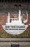 Die Treuhand - ein deutsches Drama