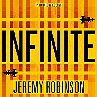 Infinite                   By:                                                                                                                                 Jeremy Robinson                               Narrated by:                                                                                                                                 R.C. Bray                      Length: 10 hrs and 21 mins     135 ratings     Overall 4.5