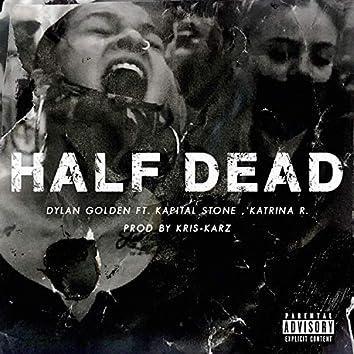 Half Dead (feat. Kapital Stone & Katrina R.)