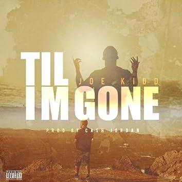 Til Im Gone - Single