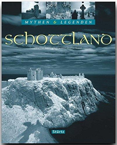 Mythen & Legenden - SCHOTTLAND - Ein hochwertiger Fotoband mit über 170 Bildern auf 128 Seiten - STÜRTZ Verlag