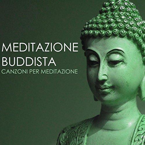 Meditazione Buddista - Canzoni per Meditazione, Rilassamento Trascendentale, Yoga e Mantra Canto Om