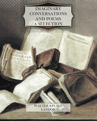 Imaginary Conversations and Poems-A Selection