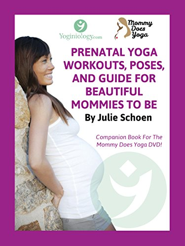 Mommy Does Yoga: Prenatal Yoga Workouts, Poses, And Guide For Beautiful Mommies To Be (English Edition)