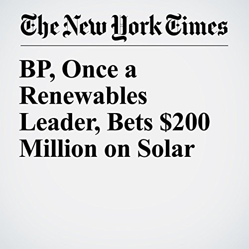 BP, Once a Renewables Leader, Bets $200 Million on Solar copertina