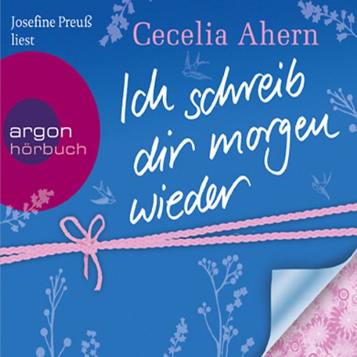 Ich schreib dir morgen wieder                   By:                                                                                                                                 Cecelia Ahern                               Narrated by:                                                                                                                                 Josefine Preuss                      Length: 5 hrs and 19 mins     Not rated yet     Overall 0.0