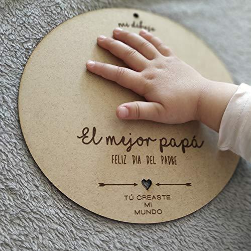 Recuerdo Madera Huella o Dibujo Bebé Día del Padre. Regalo para Papá Primerizo. Recuerdo para Colgar en Madera DM circular con 21cm de diámetro. Regalo Dia del Padre Bebe (Padre)
