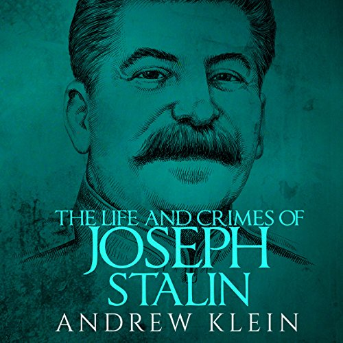 The Life and Crimes of Joseph Stalin audiobook cover art