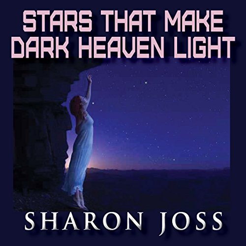 Stars That Make Dark Heaven Light audiobook cover art
